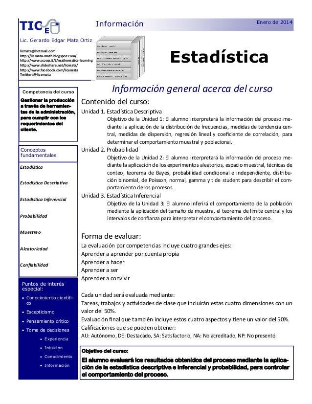 Información  Enero de 2014  Lic. Gerardo Edgar Mata Ortiz  Estadística  licmata@hotmail.com http://licmata-math.blogspot.c...