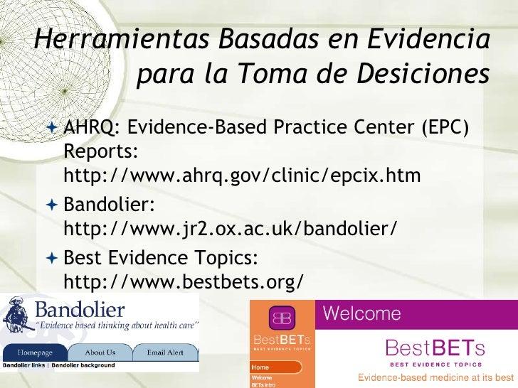 Herramientas Basadas en Evidencia para la Toma de Desiciones<br />AHRQ: Evidence-Based Practice Center (EPC) Reports: http...