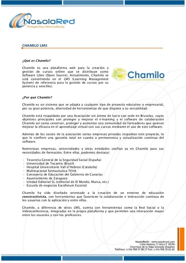 CHAMILO LMS¿Qué es Chamilo?Chamilo es una plataforma web para la creación ygestión de cursos online que se distribuye como...