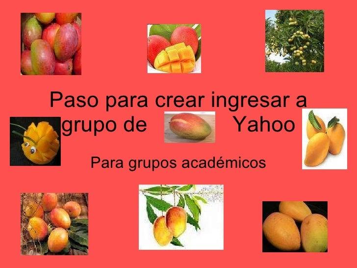 Paso para crear ingresar a grupo de  Yahoo Para grupos académicos