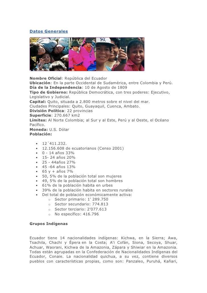 Datos Generales     Nombre Oficial: República del Ecuador Ubicación: En la parte Occidental de Sudamérica, entre Colombia ...