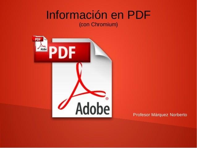 Profesor Márquez Norberto Información en PDF (con Chromium)