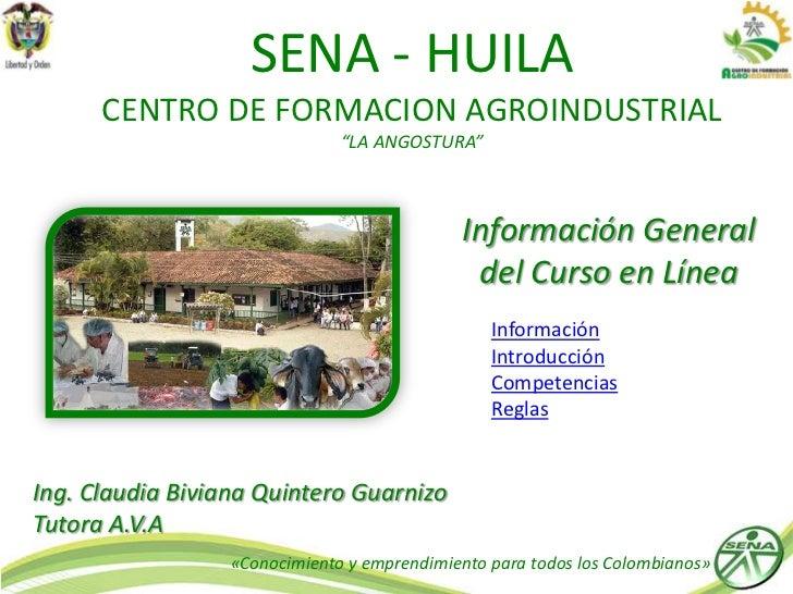"SENA - HUILA      CENTRO DE FORMACION AGROINDUSTRIAL                               ""LA ANGOSTURA""                         ..."