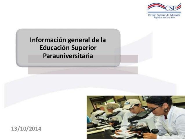 Información general de la  Educación Superior  Parauniversitaria  13/10/2014