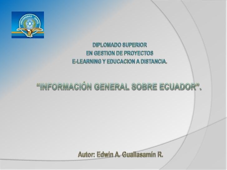 """DIPLOMADO SUPERIOR<br />EN GESTION DE PROYECTOS<br />E-LEARNING Y EDUCACION A DISTANCIA.<br />""""Información general sobre e..."""