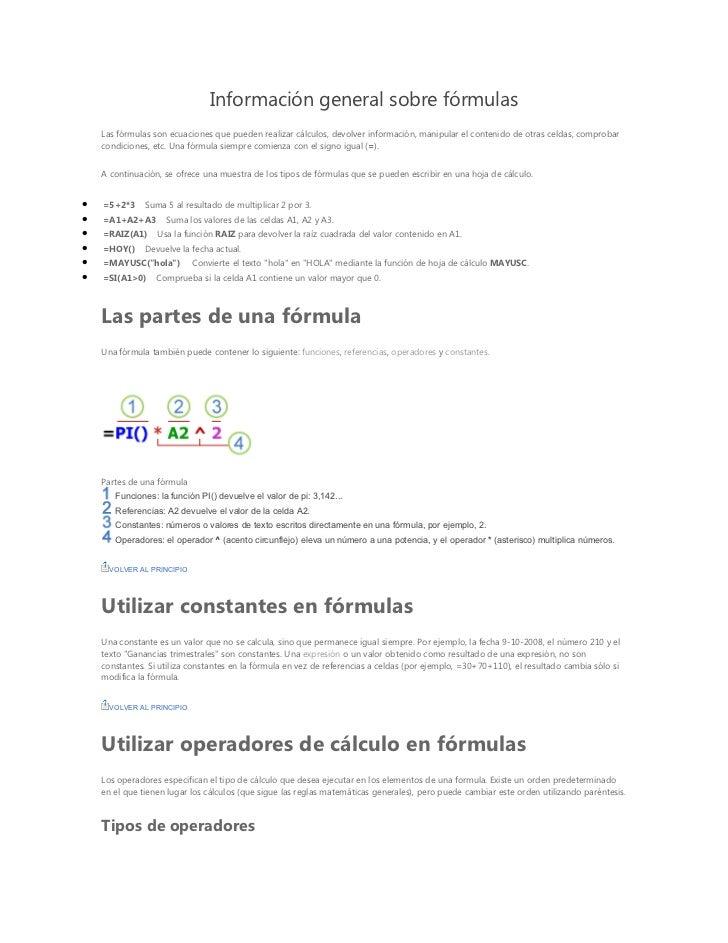 Información general sobre fórmulas    Las fórmulas son ecuaciones que pueden realizar cálculos, devolver información, mani...
