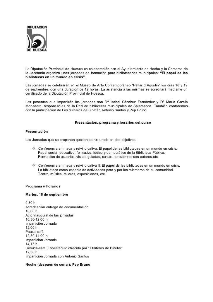 La Diputación Provincial de Huesca en colaboración con el Ayuntamiento de Hecho y la Comarca dela Jacetania organiza unas ...