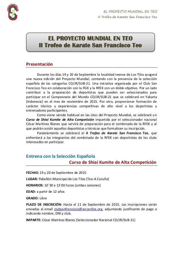 EL PROYECTO MUNDIAL EN TEO II Trofeo de Karate San Francisco Teo Presentación Durante los días 19 y 20 de Septiembre la lo...