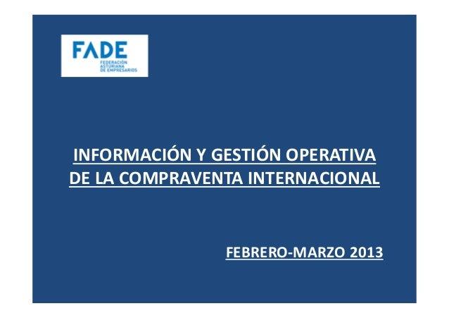 INFORMACIÓN Y GESTIÓN OPERATIVADE LA COMPRAVENTA INTERNACIONAL               FEBRERO-MARZO 2013