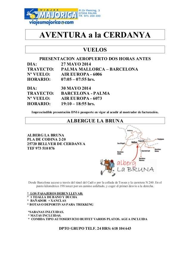 AVENTURA a la CERDANYA VUELOS PRESENTACION AEROPUERTO DOS HORAS ANTES DIA: 27 MAYO 2014 TRAYECTO: PALMA MALLORCA – BARCELO...