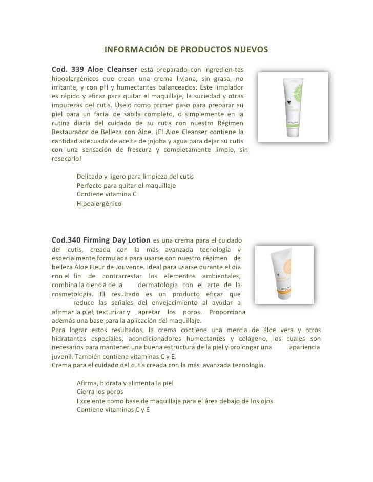 INFORMACIÓN DE PRODUCTOS NUEVOSCod. 339 Aloe Cleanser está preparado con ingredien-teshipoalergénicos que crean una crema ...