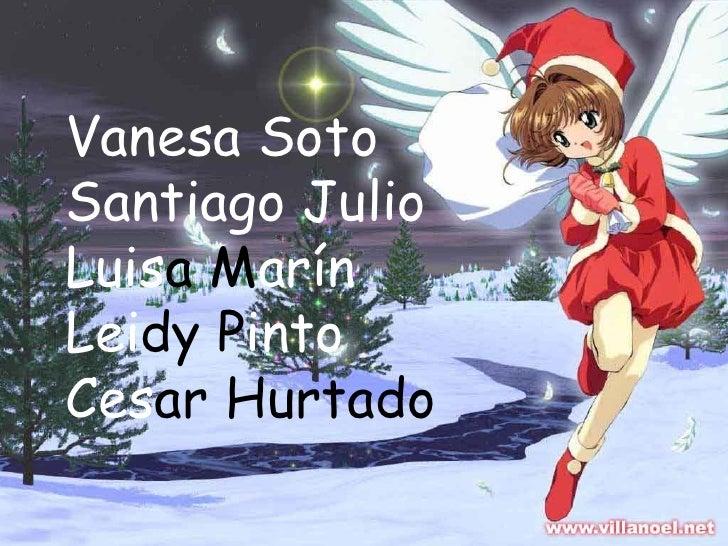 Vanesa Soto Santiago Julio Luis a M arín Lei dy   P into Ces ar Hurtado