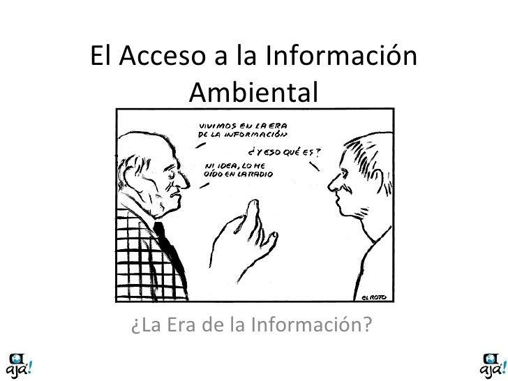 El Acceso a la Información Ambiental ¿La Era de la Información?