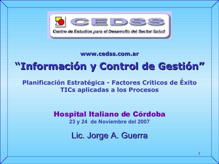 """www.cedss.com.ar """" Información y  Control de Gestión """" Planificación Estratégica -  Factores Criticos de Éxito TICs aplica..."""
