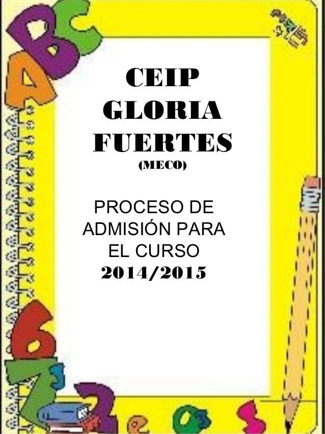 CEIP GLORIA FUERTES (MECO) PROCESO DE ADMISIÓN PARA EL CURSO 2014/2015