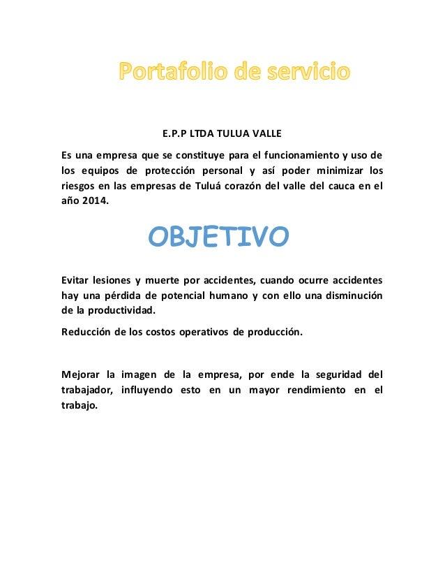 E.P.P LTDA TULUA VALLE  Es una empresa que se constituye para el funcionamiento y uso de  los equipos de protección person...