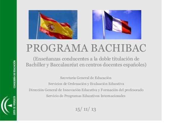 PROGRAMA BACHIBAC (Enseñanzas conducentes a la doble titulación de Bachiller y Baccalauréat en centros docentes españoles)...