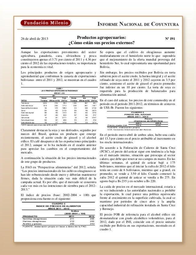 26 de abril de 2013 Nº 191Productos agropecuarios:¿Cómo están sus precios externos?Aunque las exportaciones provenientes d...