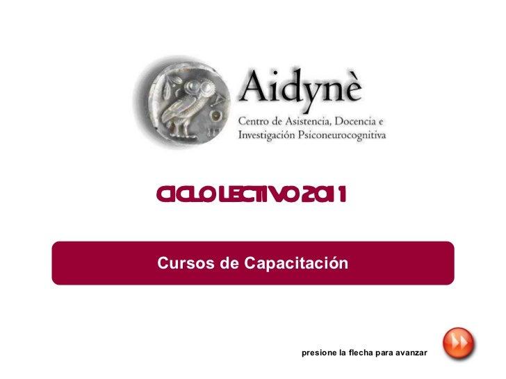 presione la flecha para avanzar CICLO LECTIVO 2011 Cursos de Capacitación
