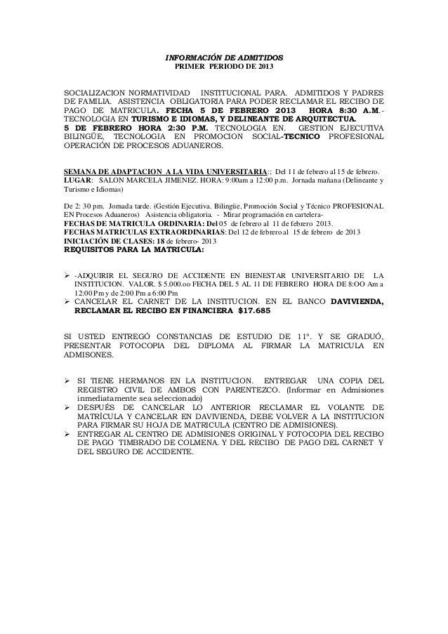 INFORMACIÓN DE ADMITIDOS                                PRIMER PERIODO DE 2013SOCIALIZACION NORMATIVIDAD INSTITUCIONAL PAR...