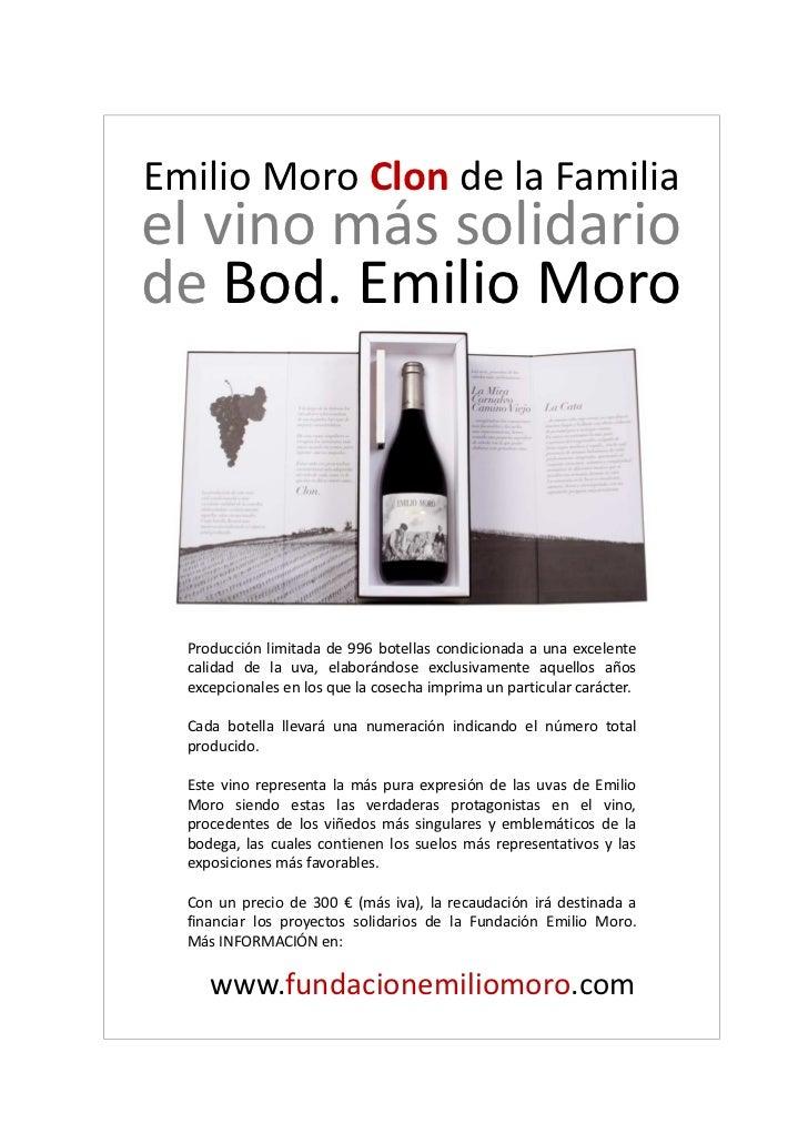 Emilio Moro Clon de la Familiael vino más solidariode Bod. Emilio Moro  Producción limitada de 996 botellas condicionada a...