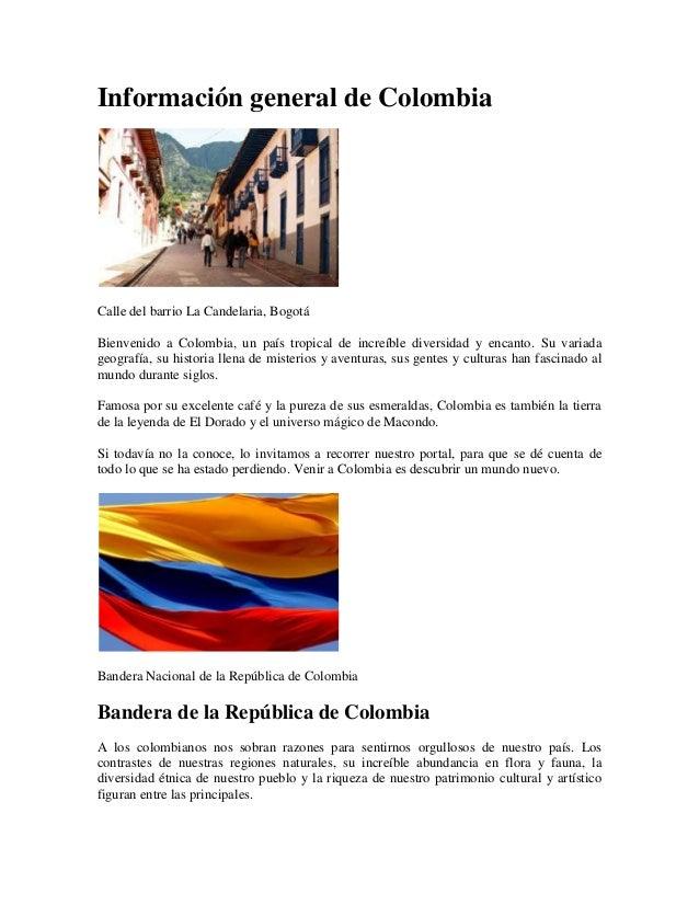 Información general de ColombiaCalle del barrio La Candelaria, BogotáBienvenido a Colombia, un país tropical de increíble ...