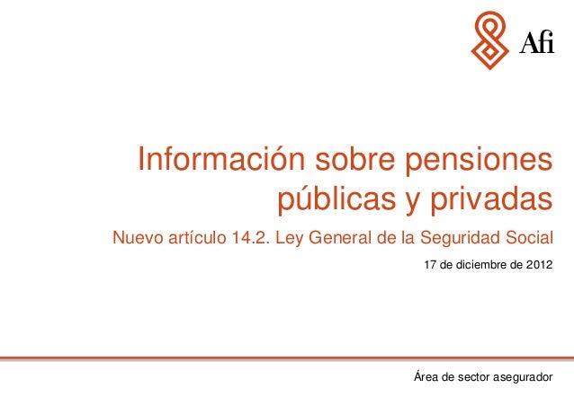 Información sobre pensiones            públicas y privadasNuevo artículo 14.2. Ley General de la Seguridad Social         ...