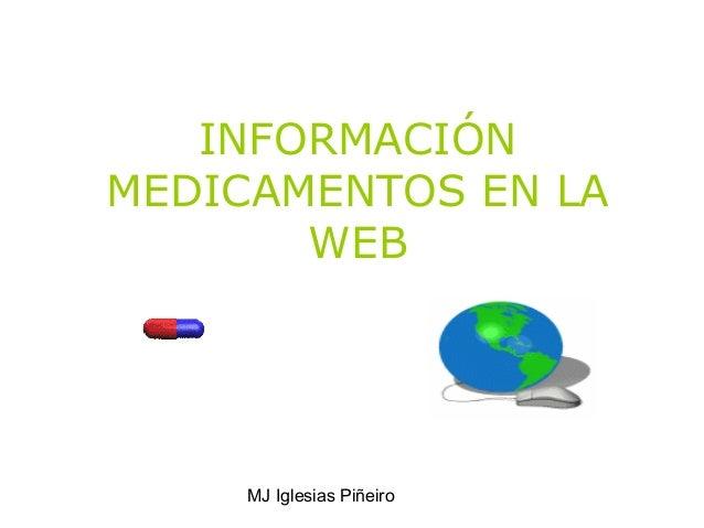 MJ Iglesias Piñeiro INFORMACIÓN MEDICAMENTOS EN LA WEB
