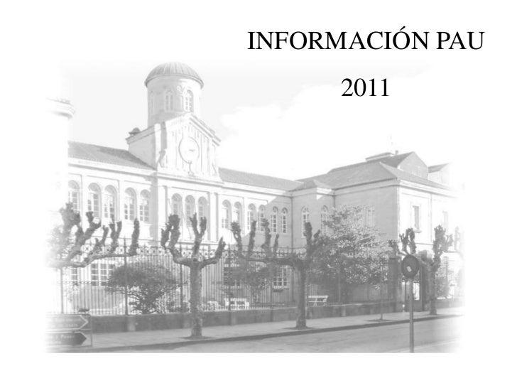 INFORMACIÓN PAU<br />2011<br />