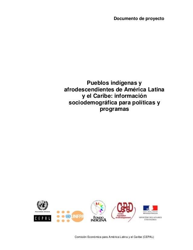 Documento de proyecto  Pueblos indígenas y afrodescendientes de América Latina y el Caribe: información sociodemográfica p...