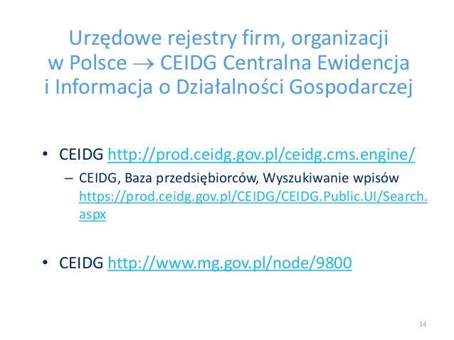Urzędowe rejestry firm, organizacji w Polsce  CEIDG Centralna Ewidencja i Informacja o Działalności Gospodarczej • CEIDG ...