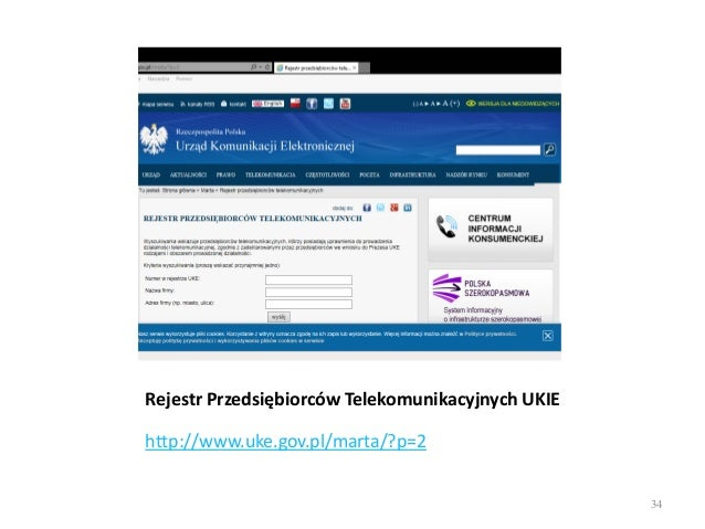 Rejestr Przedsiębiorców Telekomunikacyjnych UKIE http://www.uke.gov.pl/marta/?p=2 34