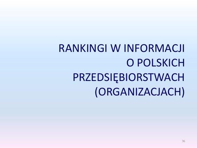 RANKINGI W INFORMACJI O POLSKICH PRZEDSIĘBIORSTWACH (ORGANIZACJACH) 36