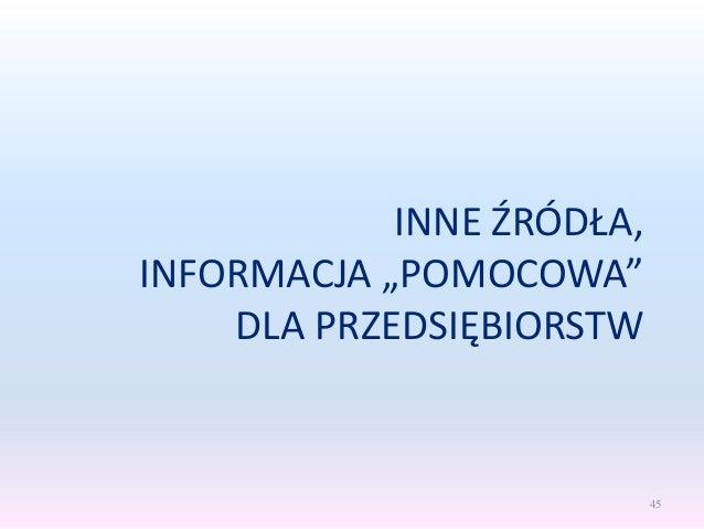 """INNE ŹRÓDŁA, INFORMACJA """"POMOCOWA"""" DLA PRZEDSIĘBIORSTW 45"""