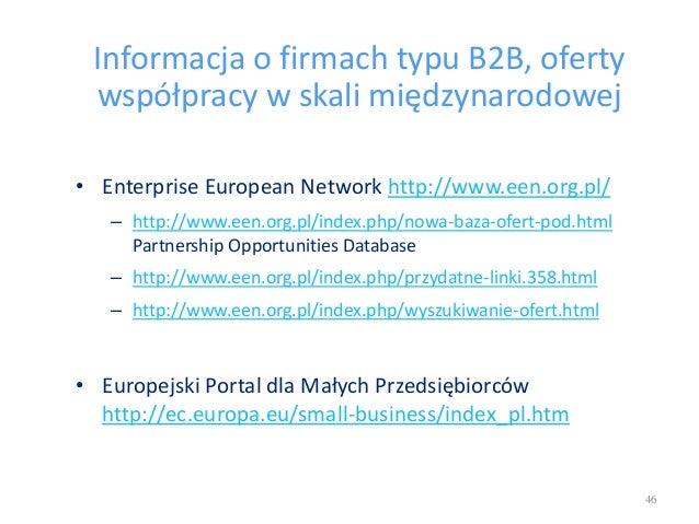 Informacja o firmach typu B2B, oferty współpracy w skali międzynarodowej • Enterprise European Network http://www.een.org....
