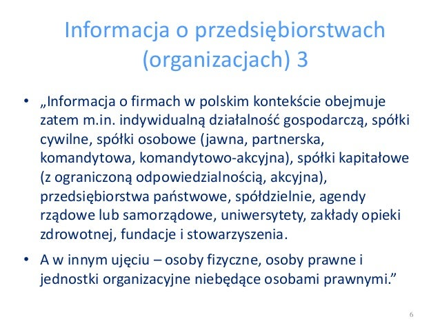 """Informacja o przedsiębiorstwach (organizacjach) 3 • """"Informacja o firmach w polskim kontekście obejmuje zatem m.in. indywi..."""