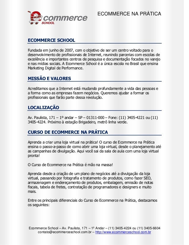 ECOMMERCE NA PRÁTICA Ecommerce School – Av. Paulista, 171 – 1º Andar – (11) 3405-4224 ou (11) 3405-6604 contato@ecommerces...