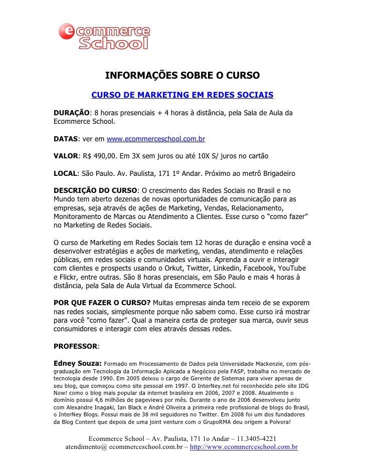 INFORMAÇÕES SOBRE O CURSO              CURSO DE MARKETING EM REDES SOCIAISDURAÇÃO: 8 horas presenciais + 4 horas à distânc...