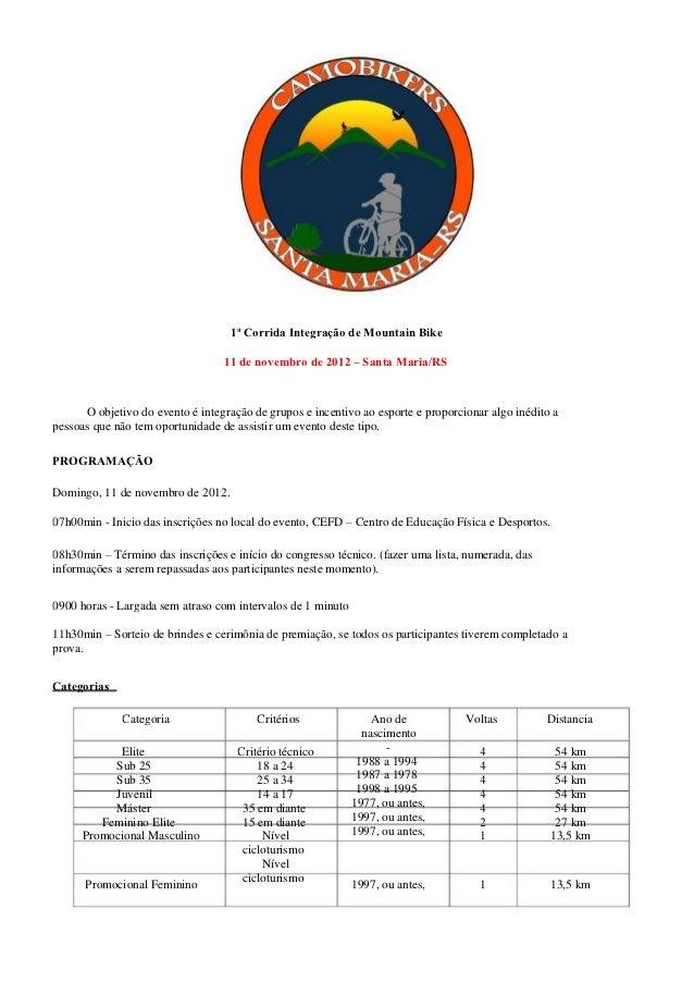 1ª Corrida Integração de Mountain Bike                                  11 de novembro de 2012 – Santa Maria/RS      O obj...