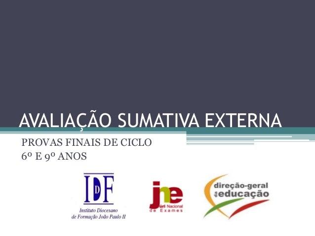 AVALIAÇÃO SUMATIVA EXTERNAPROVAS FINAIS DE CICLO6º E 9º ANOS