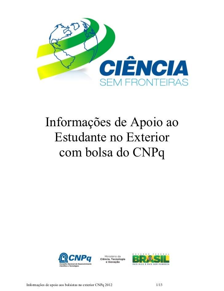 Informações de Apoio ao              Estudante no Exterior               com bolsa do CNPqInformações de apoio aos bolsist...