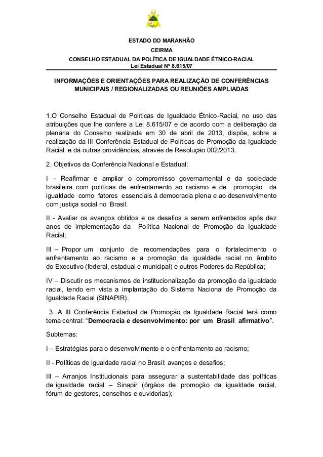 ESTADO DO MARANHÃO CEIRMA CONSELHO ESTADUAL DA POLÍTICA DE IGUALDADE ÉTNICO-RACIAL Lei Estadual Nº 8.615/07 INFORMAÇÕES E ...