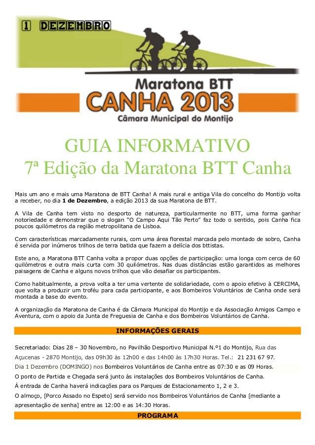 GUIA INFORMATIVO 7ª Edição da Maratona BTT Canha Mais um ano e mais uma Maratona de BTT Canha! A mais rural e antiga Vila ...