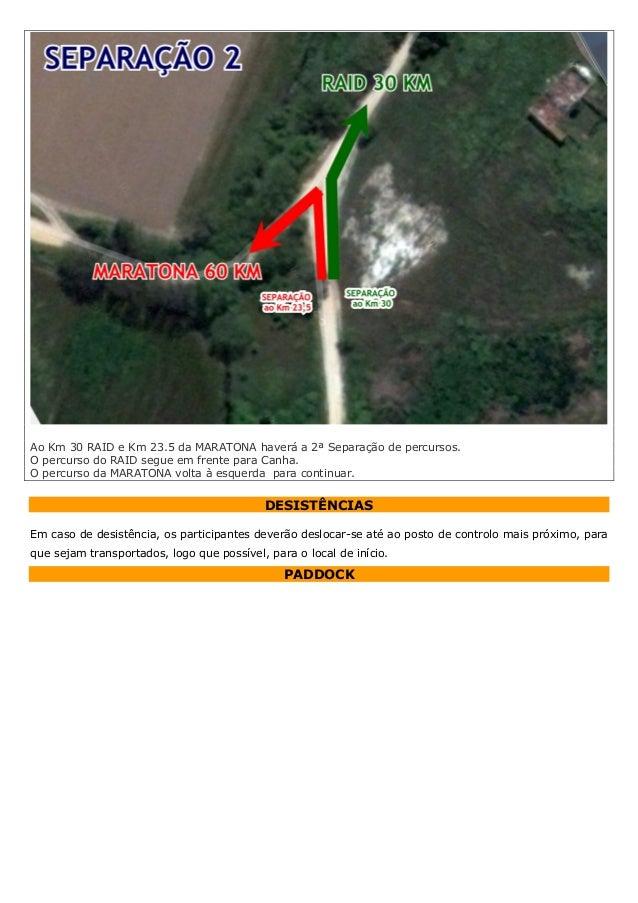 Ao Km 30 RAID e Km 23.5 da MARATONA haverá a 2ª Separação de percursos. O percurso do RAID segue em frente para Canha. O p...