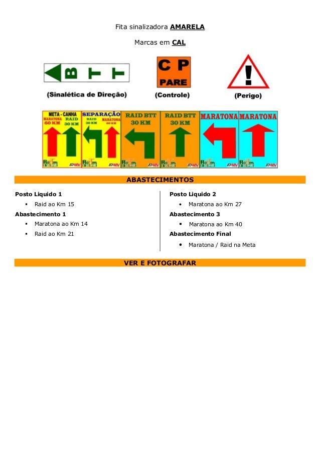 Fita sinalizadora AMARELA Marcas em CAL  ABASTECIMENTOS Posto Liquido 1 Raid ao Km 15 Abastecimento 1 Maratona ao Km 14 Ra...