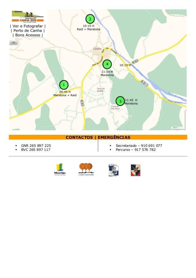 CONTACTOS | EMERGÊNCIAS GNR 265 897 225 BVC 265 897 117  Secretariado – 910 691 077 Percurso – 917 576 782