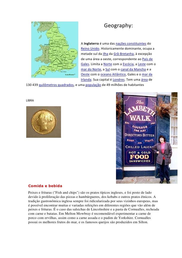 224790-4445Geography:<br />A Inglaterra é uma das nações constituintes do Reino Unido. Historicamente dominante, ocupa a m...
