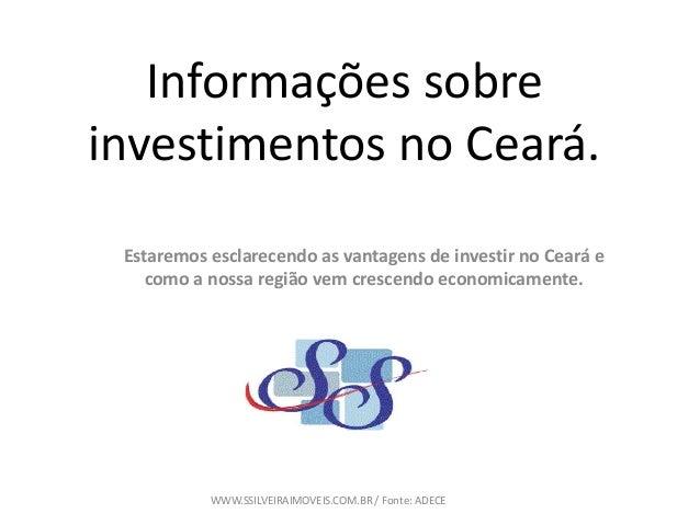 Informações sobre investimentos no Ceará. Estaremos esclarecendo as vantagens de investir no Ceará e como a nossa região v...
