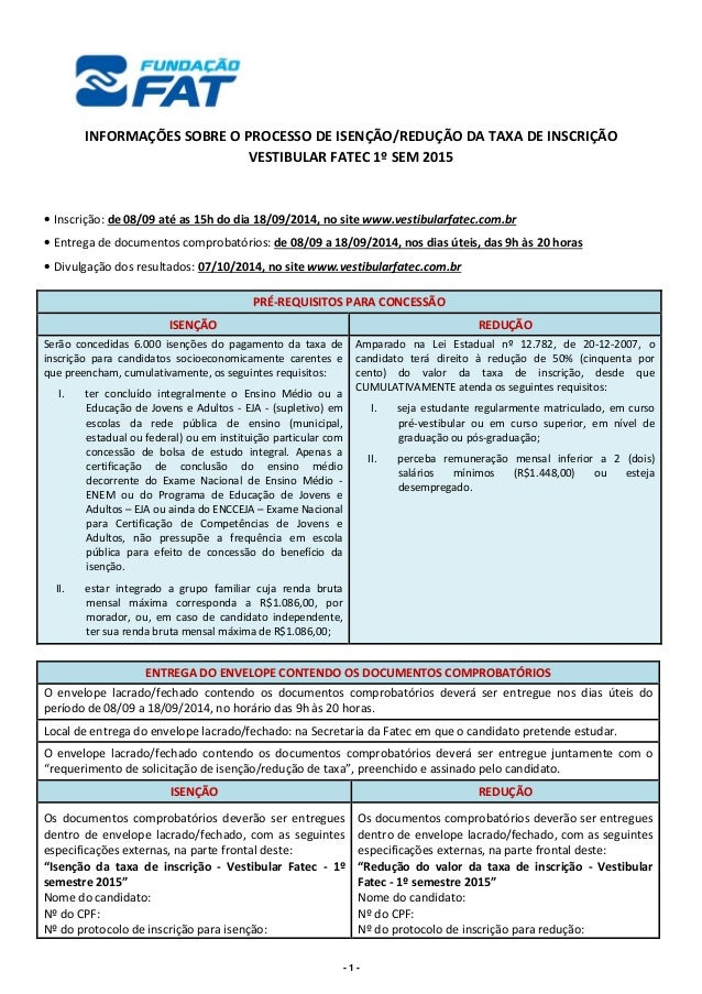 INFORMAÇÕES SOBRE O PROCESSO DE ISENÇÃO/REDUÇÃO DA TAXA DE INSCRIÇÃO  VESTIBULAR FATEC 1º SEM 2015  · Inscrição: de 08/09 ...