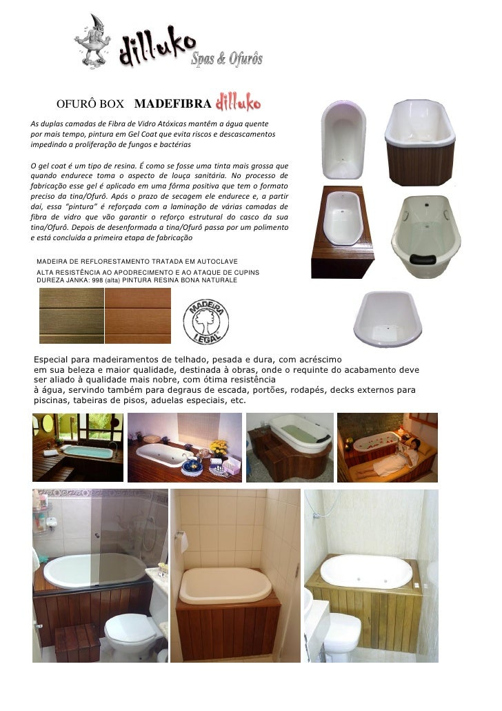 OFURÔ BOX MADEFIBRAAs duplas camadas de Fibra de Vidro Atóxicas mantêm a água quentepor mais tempo, pintura em Gel Coat qu...